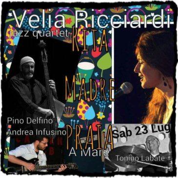 Velia Ricciardi quartet 23 luglio 2016 al Ritamadre di Praia a Mare